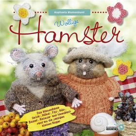 WOLLIGE HAMSTER das tolle Handarbeitsbuch von Raphaela Blumenbunt